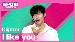 [Show Champion] [HOT DEBUT] Ciipher - l like you l