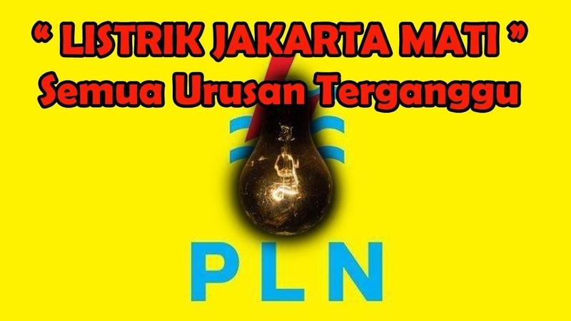 KONFIRMASI PLN Listrik di Jakarta dan Sekitarnya Mati