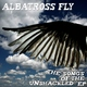 Albatross Fly - I Stand in Awe