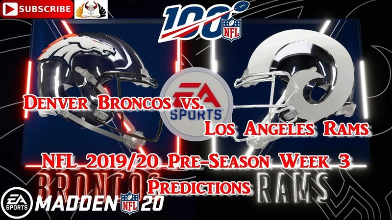 Denver Broncos vs Los Angeles Rams NFL Pre Season 2019 20 Week 3 Predictions Madden NFL 20