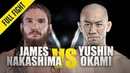 ONE James Nakashima vs Yushin Okami August 2019 FULL FIGHT