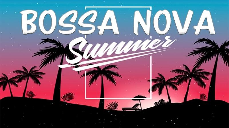 Summer Bossa Nova Jazz - Relaxing Instrumental Music for Studying, Sleep, Work