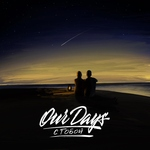 Our Days - С тобой