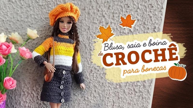 Blusa, Saia e Boina de Crochê para Boneca