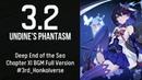 3.2 Deep End of the Sea BGM Chapter XI - Undine's Phantasm Honkai Impact 3rd