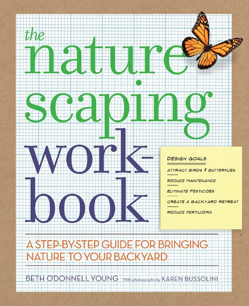 The Naturescaping Workbook A Step-by-Step Guide for Bringing Nature to Your Backyard by Beth O'Donnell Young