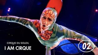 I Am Cirque! | Episode 2 | Cirque du Soleil