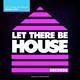 Glen Horsborough - Let There Be House Miami 2020