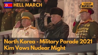 Hell March - North Korea Military Parade 2021 - Week Before President Biden's Inauguration (1080P)