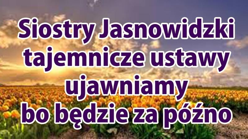 Jasnowidz ujawniamy tajemnicze ustawy bo będzie za późno Siostry Jasnowidzki