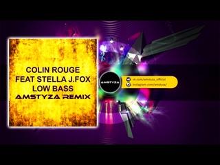 Colin Rouge feat Stella  - Low Bass (AMSTYZA REMIX)