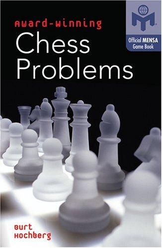 Burt Hochberg_Award-Winning Chess Problems PDF X0r8AplZ6TU