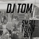 DJ Tom - Small Town Boy