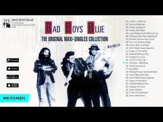 ☭ Bad Boys Blue ☭ The Original Maxi ☭ Singles Collection ☭ 2016 ☭