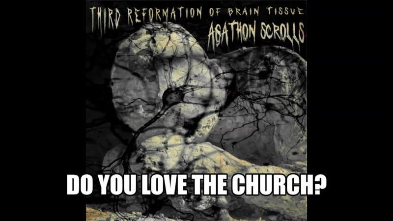 Agathon Scrolls - Do You Love The Church