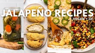 Got Jalapeños? Try These 4 Vegan Recipes!