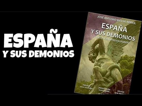 España y sus demonios , por José Antonio Bielsa.