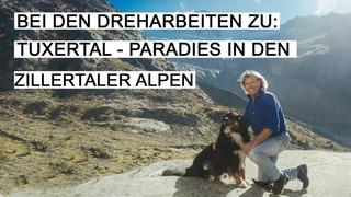 "HANSI HINTERSEER I Bei den Dreharbeiten zu ""Tuxertal Paradies in den Zillertaler Alpen"""