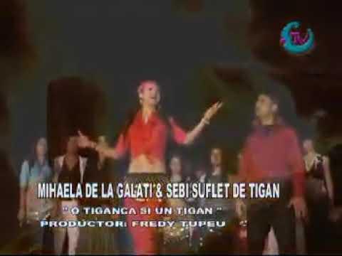 Mihaela de la Galati si Sebi Suflet de tigan O tiganca si un tigan