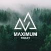 MΛXIMUM TODAY