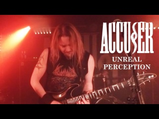 Accuser - Unreal Perception (2016, ОФИЦИАЛЬНЫЙ КЛИП)
