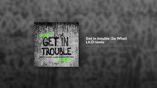 Dimitri Vegas & Like Mike x Vini Vici - Get In Trouble (So What) (LILO Remix)