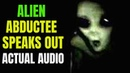 Alien Abductee Talks being Inside a UFO and Secret Alien Bases On Earth REAL AUDIO