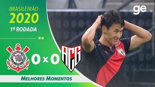 CORINTHIANS 0 X 0 ATLÉTICO-GO | MELHORES MOMENTOS | 1ª RODADA BRASILEIRÃO 2020 |