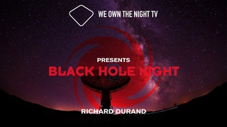 We Own the Night presents Black Hole Night with Richard Durand
