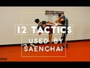 12 Signature TACTICS used by Saenchai - The Best Muay Thai Fighter
